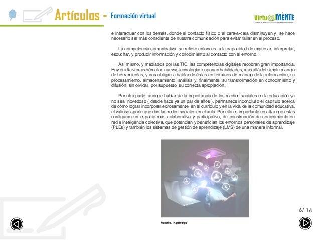Artículos - 166/ Formación virtual e interactuar con los demás, donde el contacto físico o el cara-a-cara disminuyen y se ...