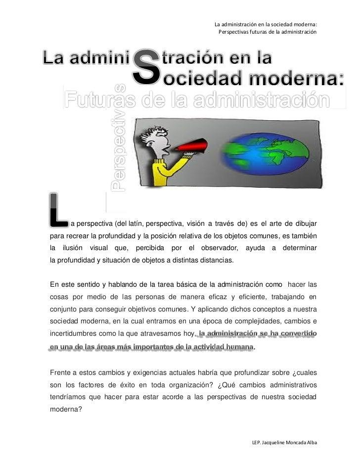 La administración en la sociedad moderna:                                                         Perspectivas futuras de ...