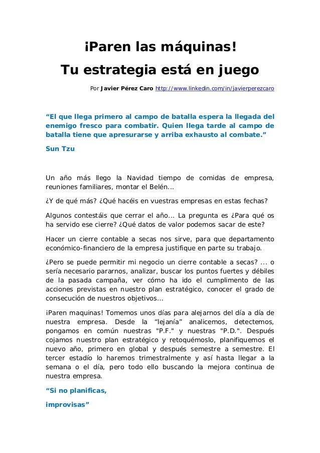 ¡Paren las máquinas!    Tu estrategia está en juego              Por Javier Pérez Caro http://www.linkedin.com/in/javierpe...