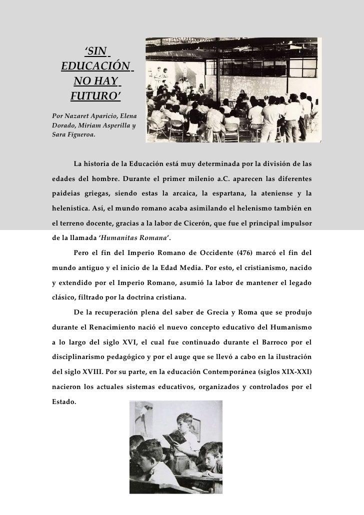 'SIN  EDUCACIÓN    NO HAY   FUTURO'Por Nazaret Aparicio, ElenaDorado, Miriam Asperilla ySara Figueroa.       La historia d...