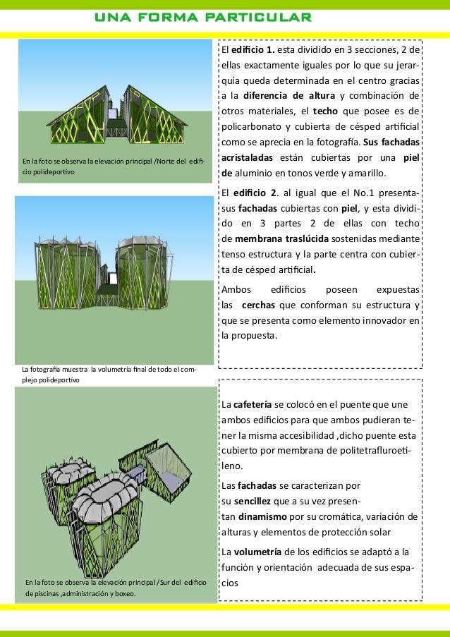 UNA FORMA PARTICULAREl edificio 1. esta dividido en 3 secciones, 2 deellas exactamente iguales por lo que su jerar-quía qu...