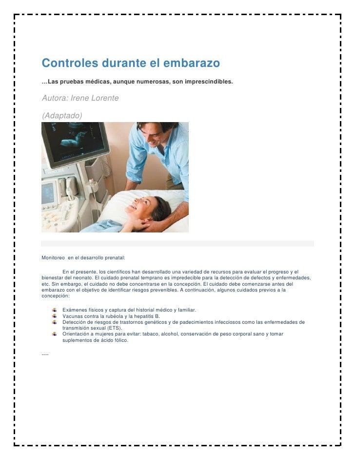 Controles durante el embarazo…Las pruebas médicas, aunque numerosas, son imprescindibles.Autora: Irene Lorente(Adaptado)Mo...