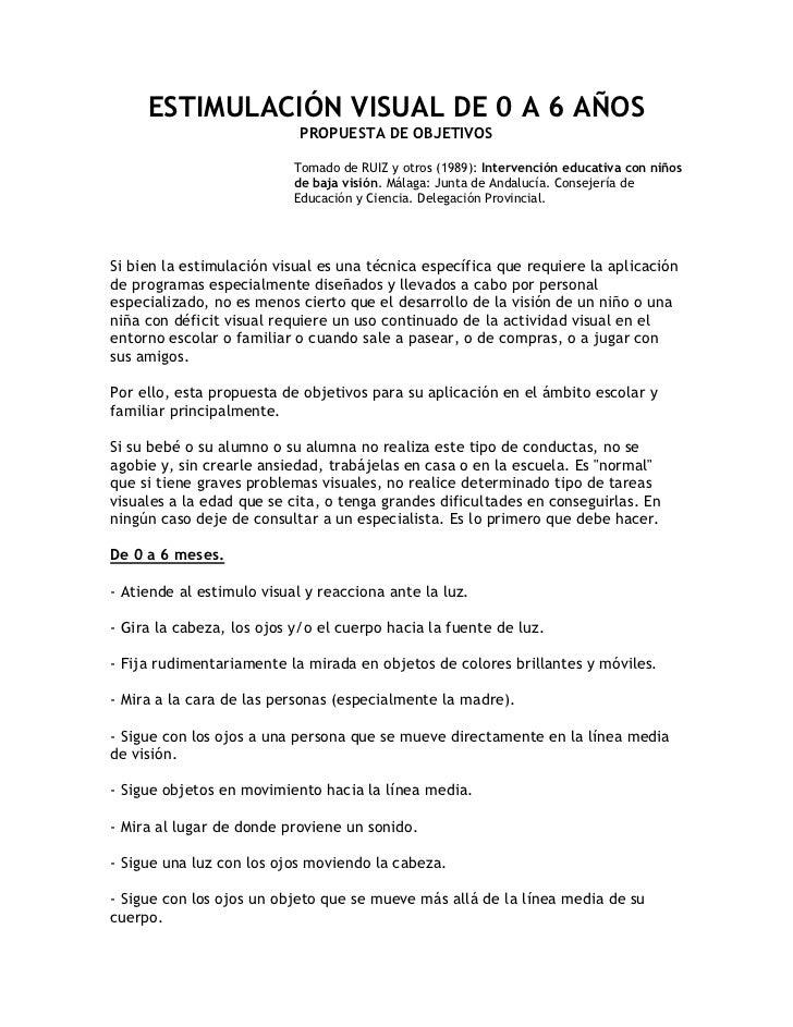 ESTIMULACIÓN VISUAL DE 0 A 6 AÑOS<br />PROPUESTA DE OBJETIVOS<br />Tomado de RUIZ y otros (1989): Intervención educativa c...