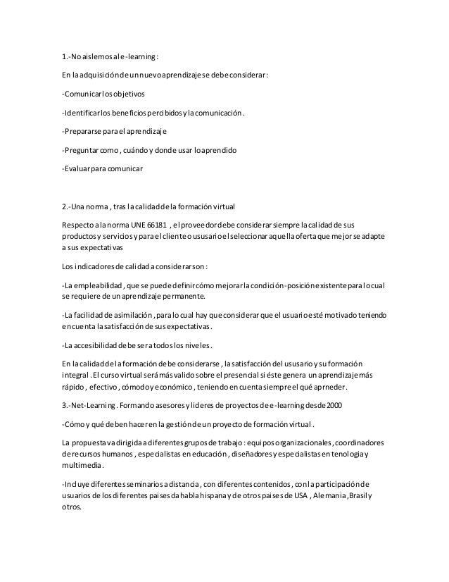 1.-Noaislemosal e-learning: En la adquisiciónde unnuevoaprendizajese debe considerar: -Comunicarlosobjetivos -Identificarl...