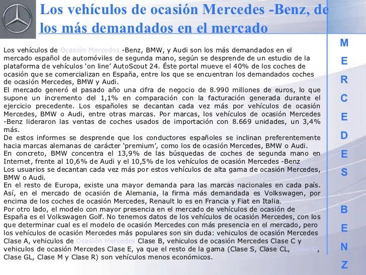 M E R C E D E S B E N Z Los vehículos de  Ocasión Mercedes  -Benz, BMW, y Audi son los más demandados en el mercado españo...