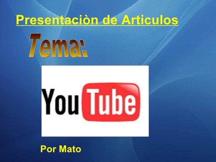 Presentaciòn de Articulos Por Mato Tema: