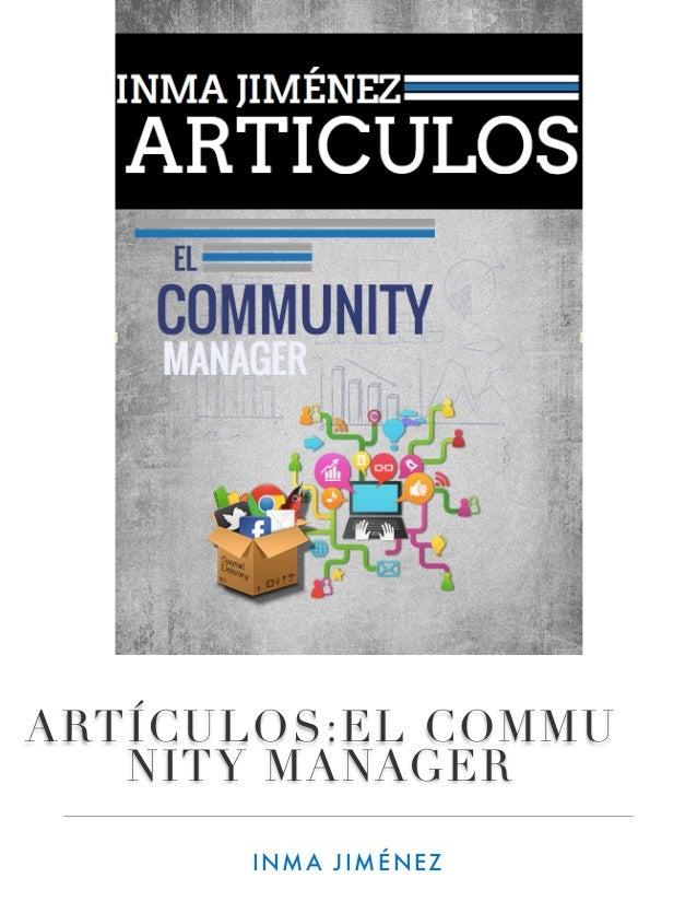 ARTÍCULOS:EL COMMU- NITY MANAGER INMA JIMÉNEZ