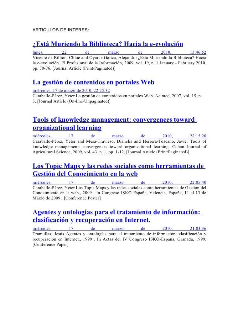 ARTICULOS DE INTERES:   ¿Está Muriendo la Biblioteca? Hacia la e-evolución lunes,          22           de           marzo...
