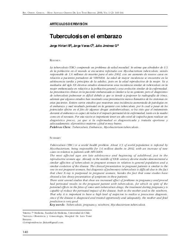 140 ARTÍCULOSDEREVISIÓN Tuberculosisen el embarazo Jorge Hiriart Ba,,,,, Jorge VarasCb, Julio Jiménez Ga RESUMEN La tuberc...