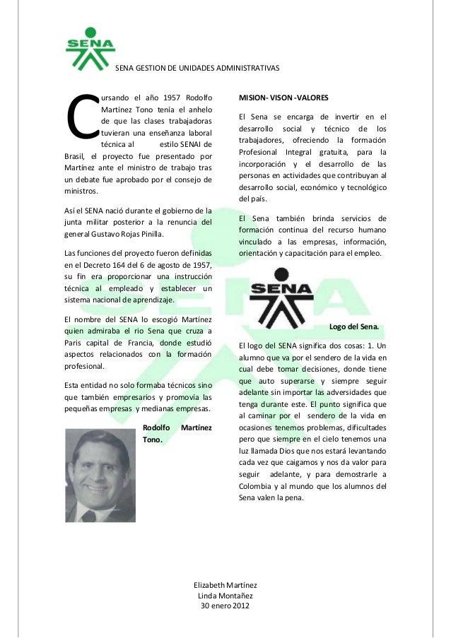 SENA GESTION DE UNIDADES ADMINISTRATIVAS Elizabeth Martínez Linda Montañez 30 enero 2012 ursando el año 1957 Rodolfo Martí...