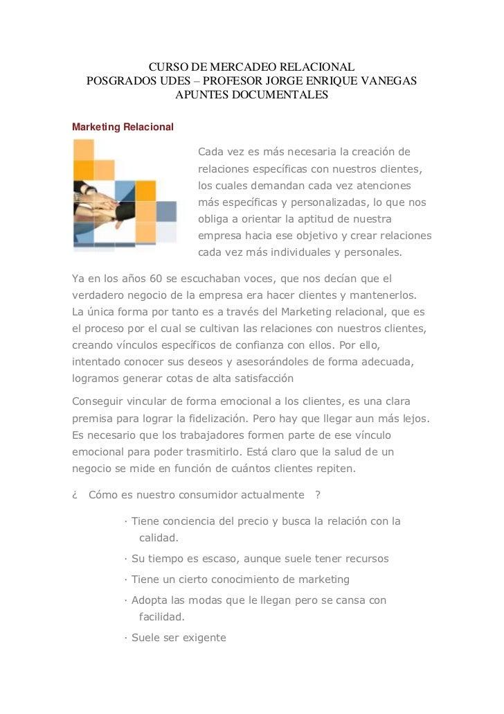 CURSO DE MERCADEO RELACIONAL    POSGRADOS UDES – PROFESOR JORGE ENRIQUE VANEGAS                APUNTES DOCUMENTALESMarketi...