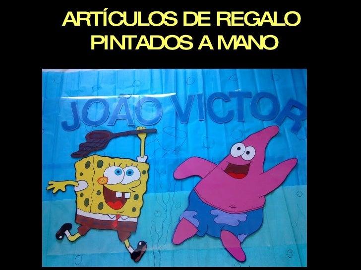 ARTÍCULOS DE REGALO  PINTADOS A MANO