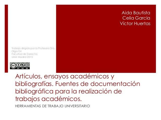Artículos, ensayos académicos y bibliografías. Fuentes de documentación bibliográfica para la realización de trabajos acad...