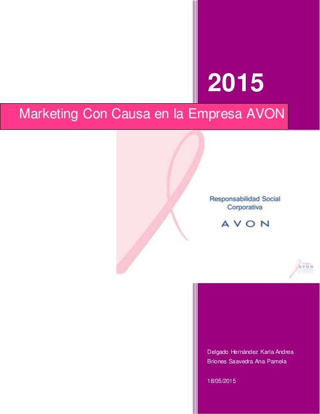 2015 Delgado Hernández Karla Andrea Briones Saavedra Ana Pamela 18/05/2015 Marketing Con Causa en la Empresa AVON