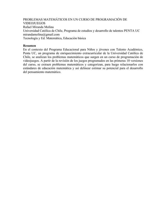 PROBLEMAS MATEMÁTICOS EN UN CURSO DE PROGRAMACIÓN DE VIDEOJUEGOS Rafael Miranda Molina Universidad Católica de Chile, Prog...