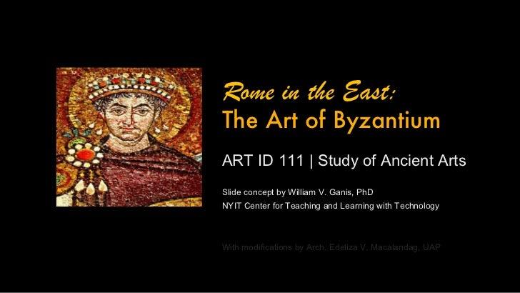 <ul><li>ART ID 111 | Study of Ancient Arts </li></ul><ul><ul><ul><li>Slide concept by William V. Ganis, PhD  </li></ul></u...