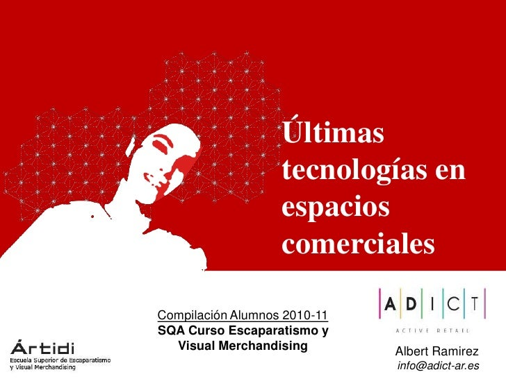 Últimas                   tecnologías en                   espacios                   comercialesCompilación Alumnos 2010-...
