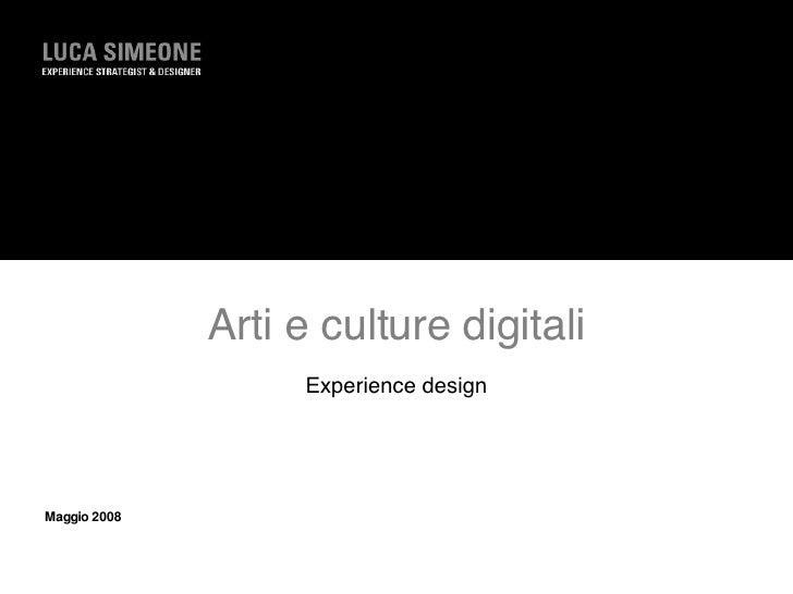 Arti e culture digitali Experience design Maggio 2008