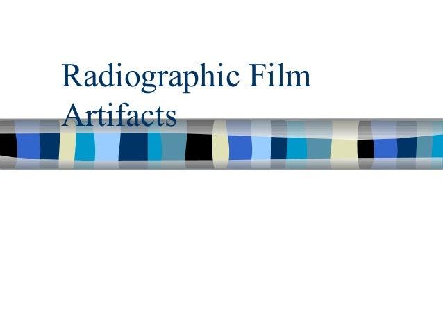 Radiographic Film Artifacts