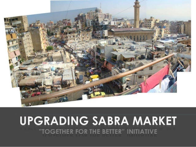 "UPGRADING SABRA MARKET ""TOGETHER FOR THE BETTER"" INITIATIVE"