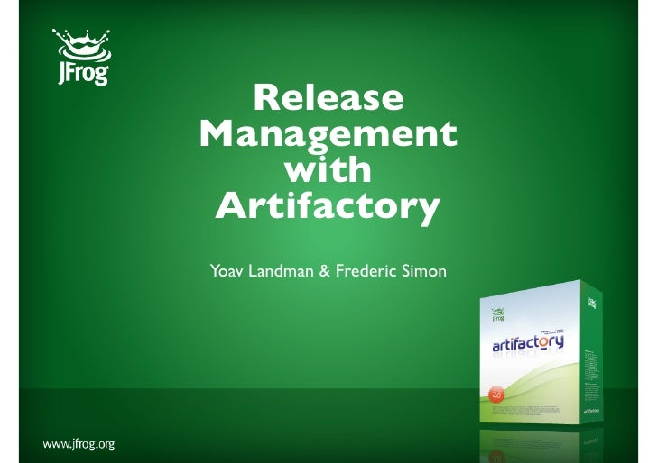 Release Management    with Artifactory Yoav Landman & Frederic Simon