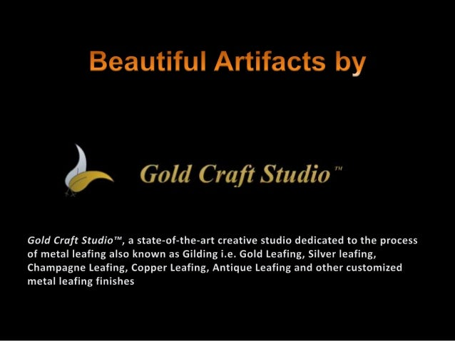 "Beautiful Artifacts by  5 Gold Craft Studio  Gold Craft $tudio""""',  a state-of-the-art creative studio dedicated to the pr..."