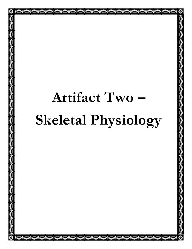 Artifact Two –Skeletal Physiology