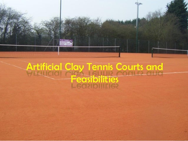 Artificial Clay Tennis Court And Feasibilities