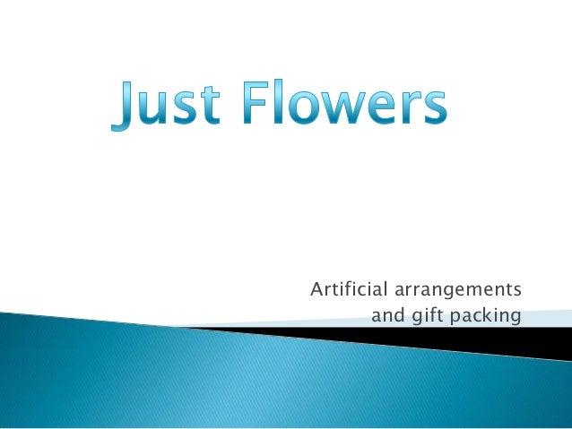Artificial arrangementsand gift packing