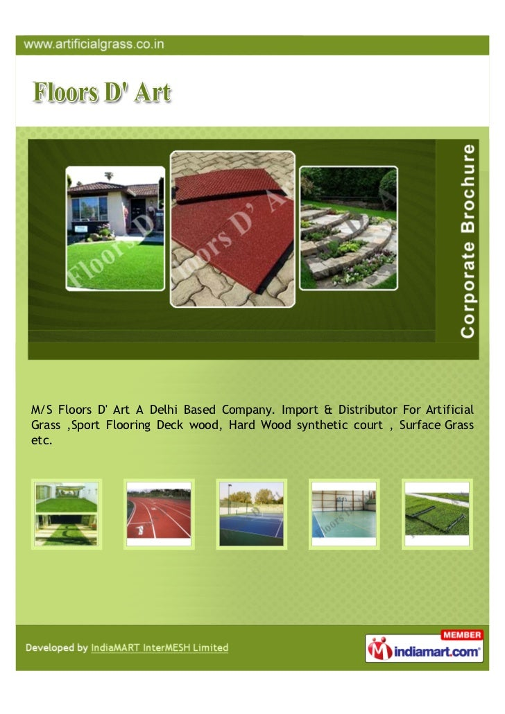 M/S Floors D Art A Delhi Based Company. Import & Distributor For ArtificialGrass ,Sport Flooring Deck wood, Hard Wood synt...