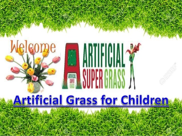 Artificial grass to provide the safe and clean environment for children's playing area