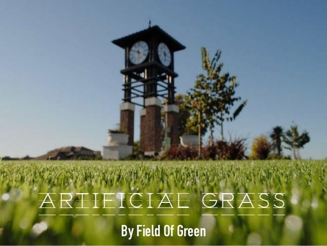 By Field Of Green A R T I F I C I A L G R A S S
