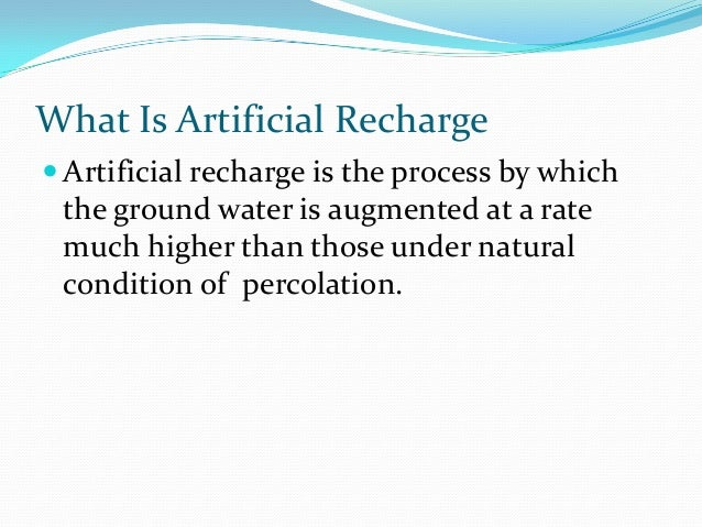 Artificial ground water recharge ppt Slide 3