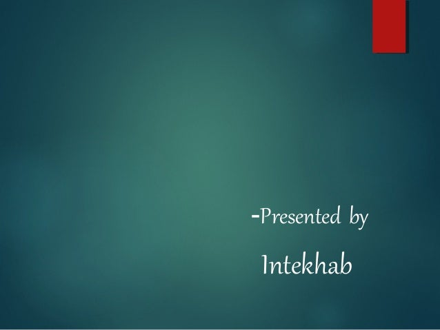 -Presented by  Intekhab