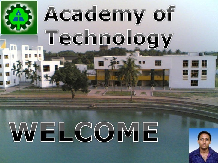 A   PRESENTATION               BY--      Biswajit Mondal,         Academy of        Technology,      Electronics and     C...