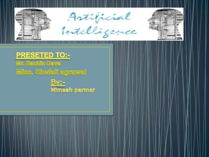 PREFACEArtificial Intelligence, or AI for short, is a combination ofcomputer science, physiology, and philosophy. AI is a ...