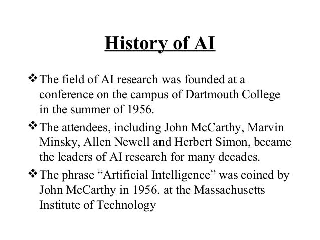 the foundations and history of artificial This post is a brief outline of what happened in artificial intelligence in the last 60 years a great place to start or brush up on your history.
