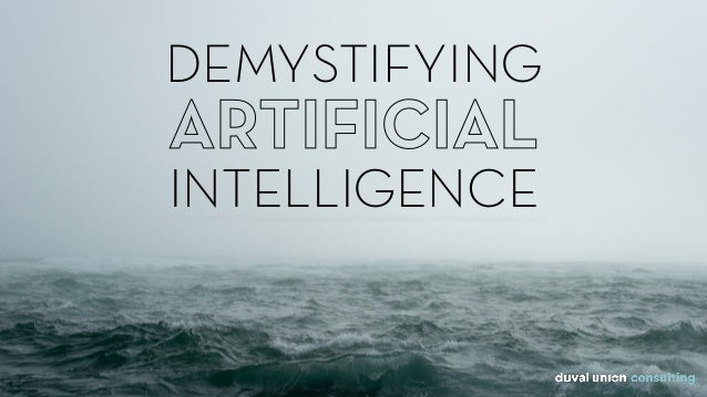 ARTIFICIAL INTELLIGENCE DEMYSTIFYING ARTIFICIAL INTELLIGENCE
