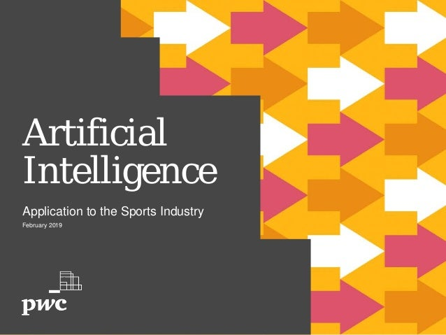 Artificial Intelligence Application to the Sports Industry February 2019