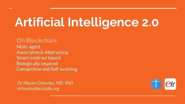 Artificial Intelligence 2.0 On Blockchain: Multi-agent Associative & Abstracting Smart-contract based Biologically-inspire...