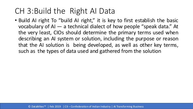 © DataMites™   Feb 2019   CII – Confederation of Indian Industry   AI Transforming Business CH 3:Build the Right AI Data •...