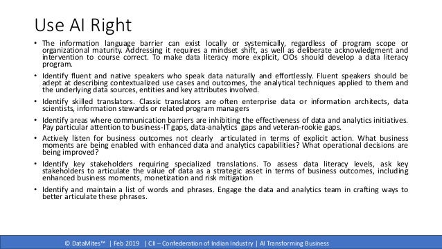 © DataMites™   Feb 2019   CII – Confederation of Indian Industry   AI Transforming Business Use AI Right • The information...