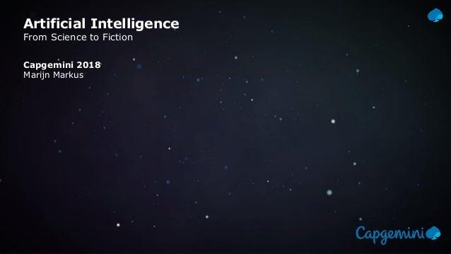 Artificial Intelligence From Science to Fiction Capgemini 2018 Marijn Markus