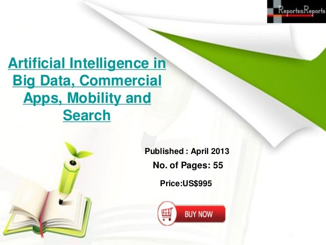 Artificial Intelligence inBig Data, Commercial  Apps, Mobility and         Search                      Published : April 2...