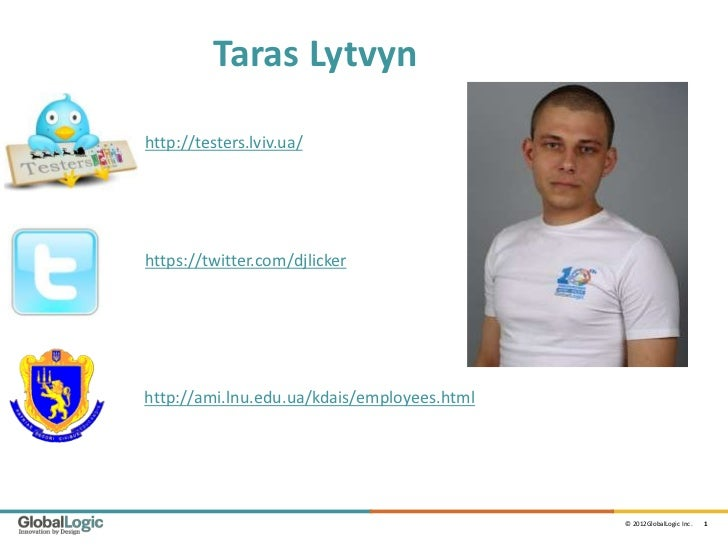 Taras Lytvynhttp://testers.lviv.ua/https://twitter.com/djlickerhttp://ami.lnu.edu.ua/kdais/employees.html                 ...