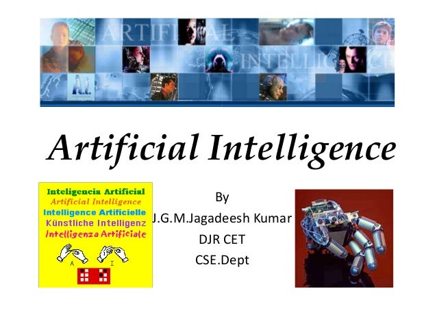 Artificial IntelligenceByJ.G.M.Jagadeesh KumarDJR CETCSE.Dept