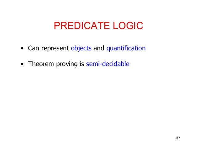 artificial intelligence predicate logic Artificial intelligence/logic  artificial intelligence jump to:  they are talking about propositional logic or the more complex predicate logic.