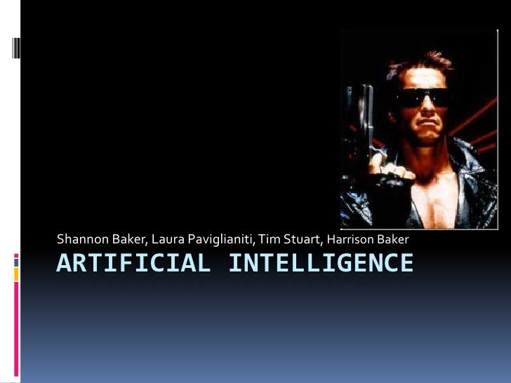 Artificial Intelligence<br />Shannon Baker, Laura Paviglianiti, Tim Stuart, Harrison Baker<br />