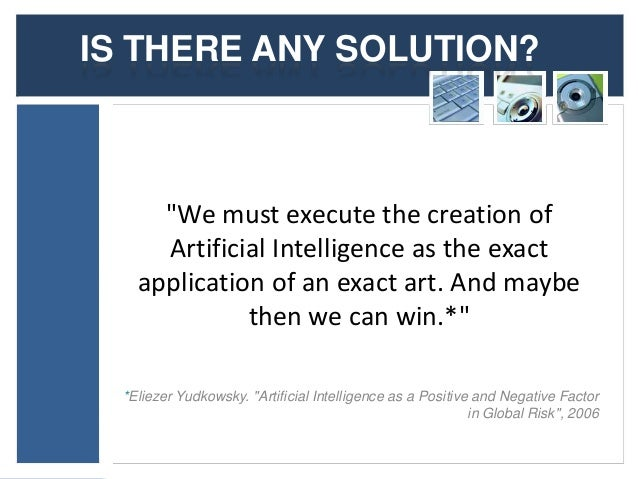 a discussion on the artificial intelligence We need to use artificial intelligence to help people, not replace them,  if we  don't get involved in the discussion on artificial intelligence, it will.