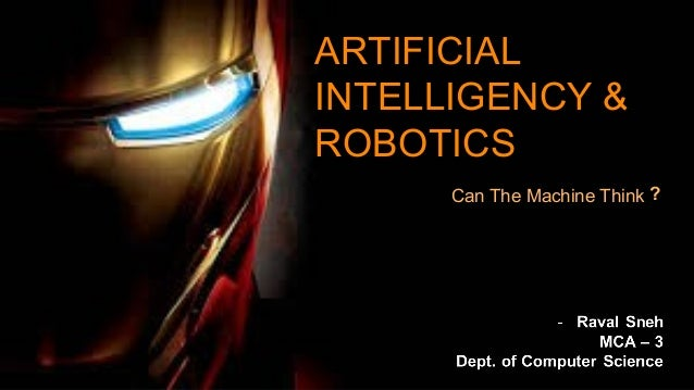 1 Can The Machine Think ARTIFICIAL INTELLIGENCY & ROBOTICS ?